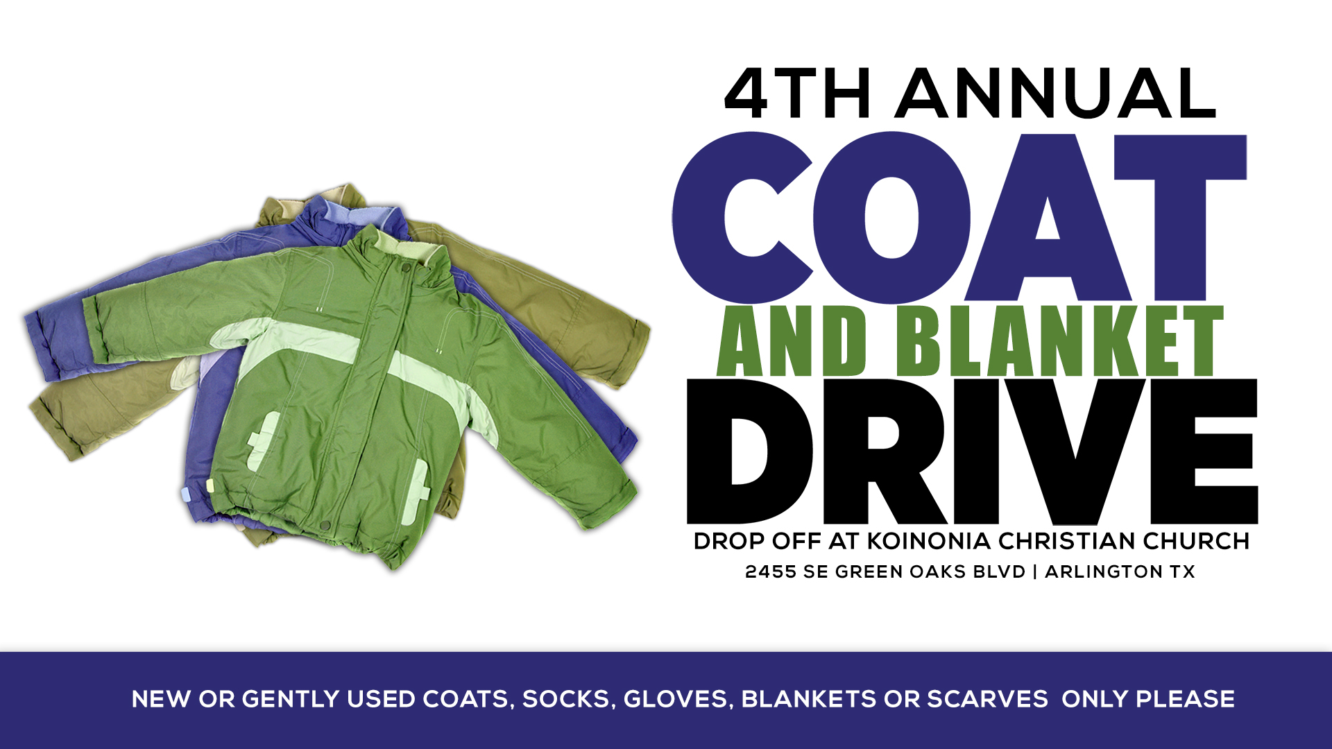 4th annual coat and blanket drive koinonia christian church. Black Bedroom Furniture Sets. Home Design Ideas